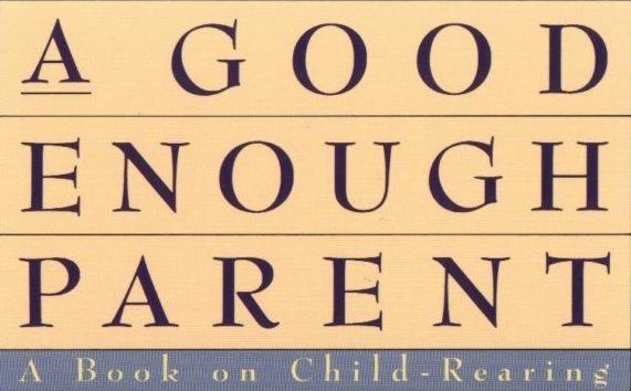 Good Enough Parent: A Book Review